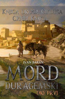 Mord Dur'agemski, dio prvi, knjiga druga Ciklusa Crnih Knjiga, poglavlja 16-20